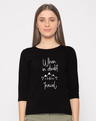 Shop When In Doubt Travel Round Neck 3/4th Sleeve T-Shirt-Front