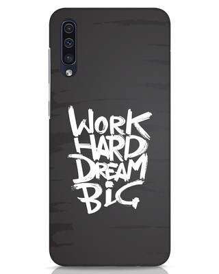 Shop Work Hard Dream Big Samsung Galaxy A50 Mobile Cover-Front