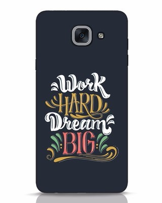 Shop Work Hard Samsung Galaxy J7 Max Mobile Cover-Front