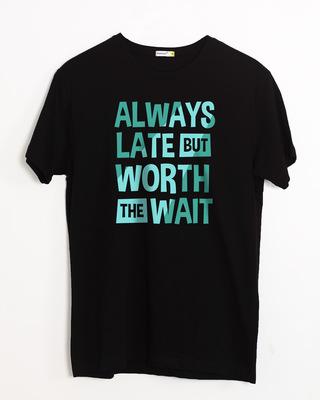 Buy Worth The Wait Half Sleeve T-Shirt Online India @ Bewakoof.com