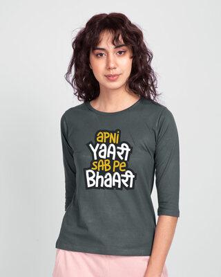 Shop Yaari Sab pe Bhaari Round Neck 3/4 Sleeve T-Shirts-Front