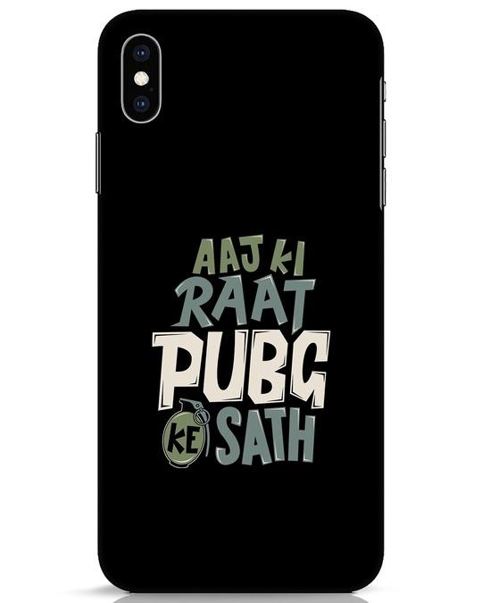 Shop Aaj Ki Raat Pubg Ke Saath iPhone XS Max Mobile Cover-Front