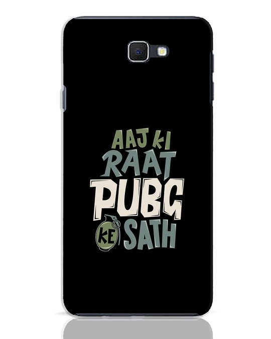 Shop Aaj Ki Raat Pubg Ke Saath Samsung Galaxy J7 Prime Mobile Cover-Front