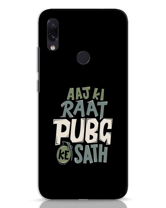 Shop Aaj Ki Raat Pubg Ke Saath Xiaomi Redmi Note 7 Pro Mobile Cover-Front