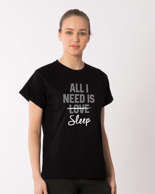 Shop All I Need Is Sleep Boyfriend T-Shirt-Back