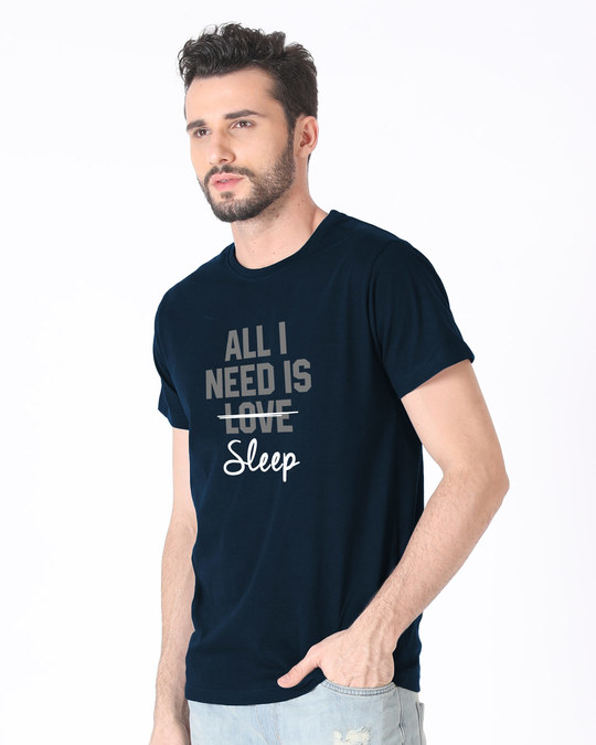 Shop All I Need Is Sleep Half Sleeve T-Shirt-Design