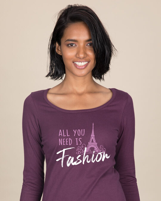 Shop All You Need Is Fashion Scoop Neck Full Sleeve T-Shirt-Front