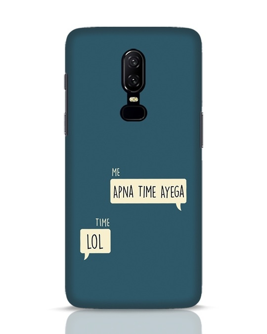 Shop Apna Time Aayega Lol OnePlus 6 Mobile Cover-Front