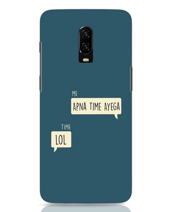 Shop Apna Time Aayega Lol OnePlus 6T Mobile Cover-Front