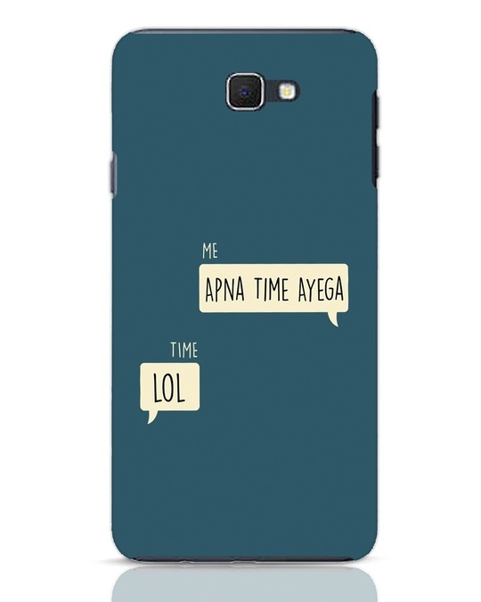 Shop Apna Time Aayega Lol Samsung Galaxy J7 Prime Mobile Cover-Front