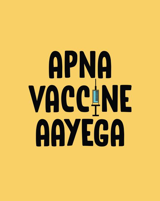 Shop Apna Vaccine Aayega Half Sleeve T-Shirt-Full