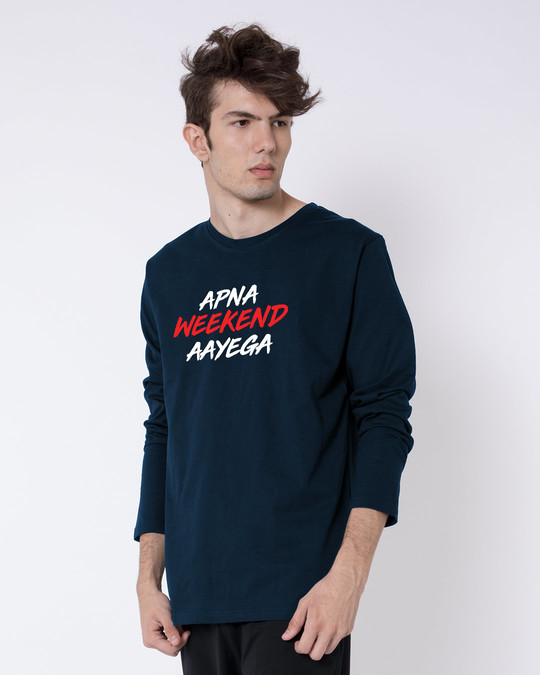 Shop Apna Weekend Aayega Full Sleeve T-Shirt-Back