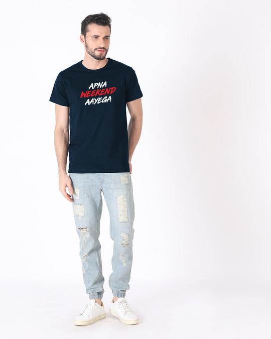Shop Apna Weekend Aayega Half Sleeve T-Shirt