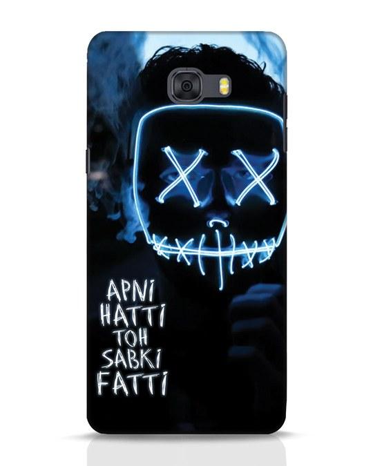 Shop Apni Hatti Toh Sabki Fatti Samsung Galaxy C9 Pro Mobile Cover-Front