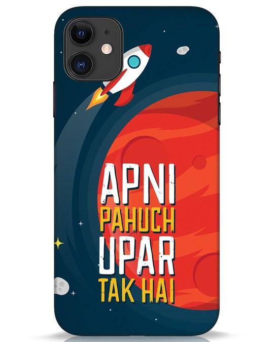 Shop Apni Pahuch Upar Tak Hai iPhone 11 Mobile Cover-Front