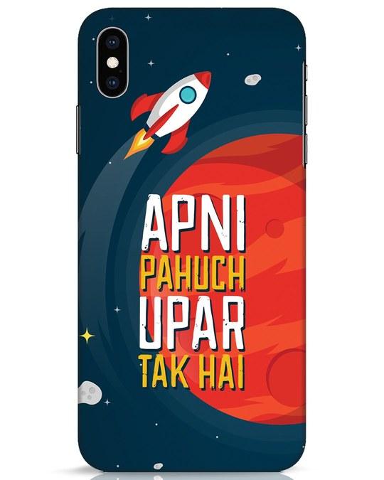 Shop Apni Pahuch Upar Tak Hai iPhone XS Max Mobile Cover-Front