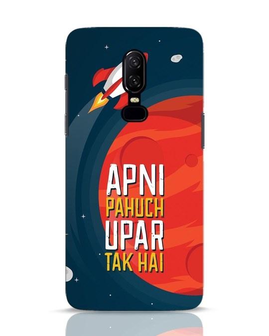 Shop Apni Pahuch Upar Tak Hai OnePlus 6 Mobile Cover-Front