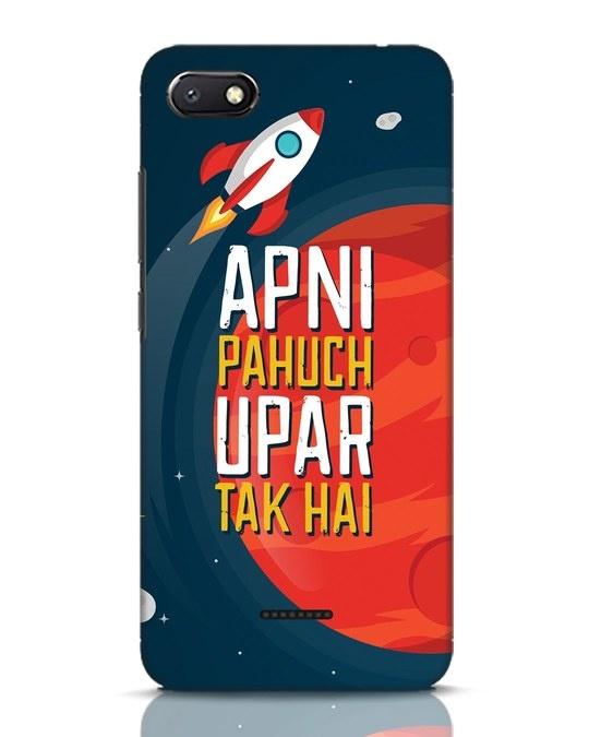 Shop Apni Pahuch Upar Tak Hai Xiaomi Redmi 6A Mobile Cover-Front