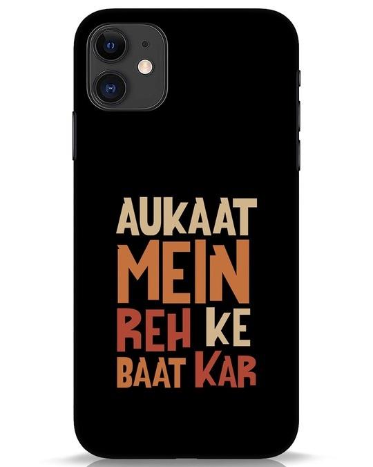 Shop Aukaat Mein Reh Kar Baat Kar iPhone 11 Mobile Cover-Front