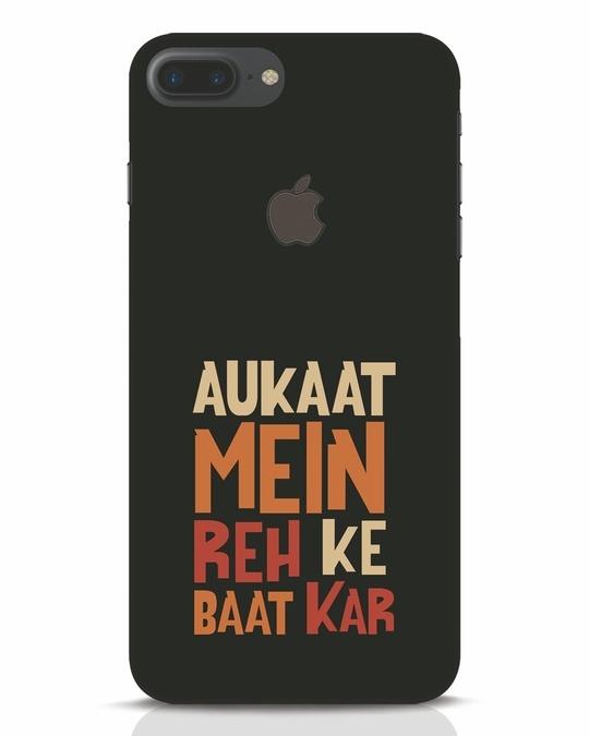 Shop Aukaat Mein Reh Kar Baat Kar iPhone 7 Plus Logo Cut Mobile Cover-Front