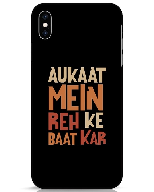 Shop Aukaat Mein Reh Kar Baat Kar iPhone XS Max Mobile Cover-Front