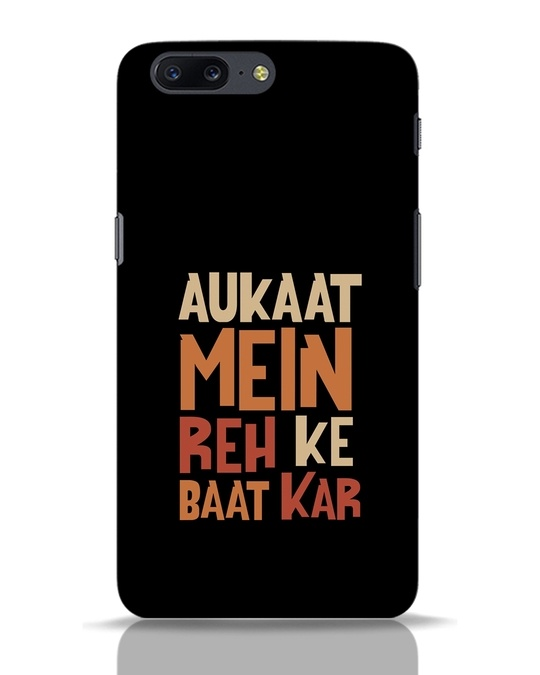 Shop Aukaat Mein Reh Kar Baat Kar OnePlus 5 Mobile Cover-Front