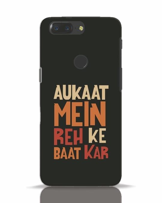 Shop Aukaat Mein Reh Kar Baat Kar OnePlus 5T Mobile Cover-Front