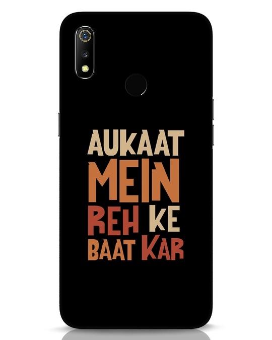 Shop Aukaat Mein Reh Kar Baat Kar Realme 3 Mobile Cover-Front
