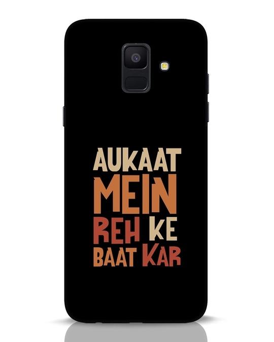 Shop Aukaat Mein Reh Kar Baat Kar Samsung Galaxy A6 2018 Mobile Cover-Front