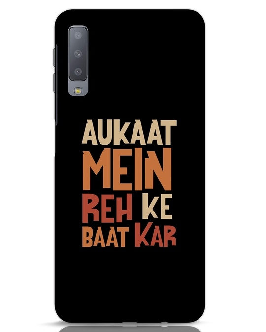 Shop Aukaat Mein Reh Kar Baat Kar Samsung Galaxy A7 Mobile Cover-Front