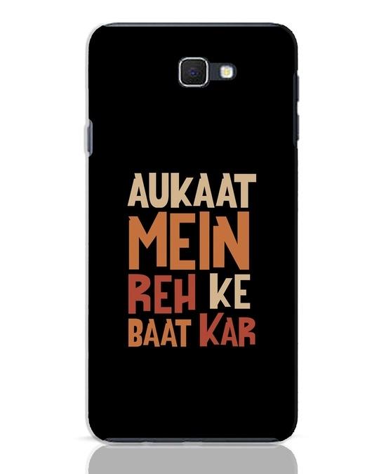 Shop Aukaat Mein Reh Kar Baat Kar Samsung Galaxy J7 Prime Mobile Cover-Front