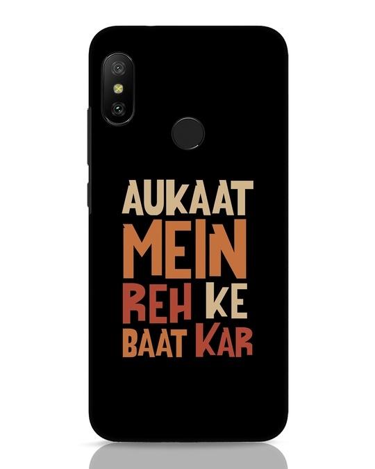 Shop Aukaat Mein Reh Kar Baat Kar Xiaomi Redmi 6 Pro Mobile Cover-Front