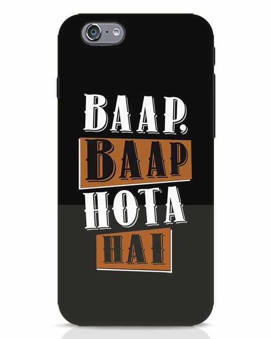 Shop Baap Baap Hota Hai iPhone 6 Mobile Cover-Front