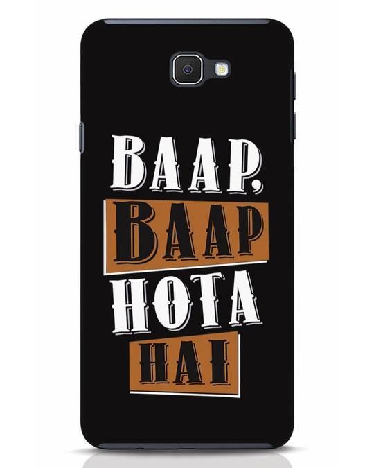 Shop Baap Baap Hota Hai Samsung Galaxy J7 Prime Mobile Cover-Front