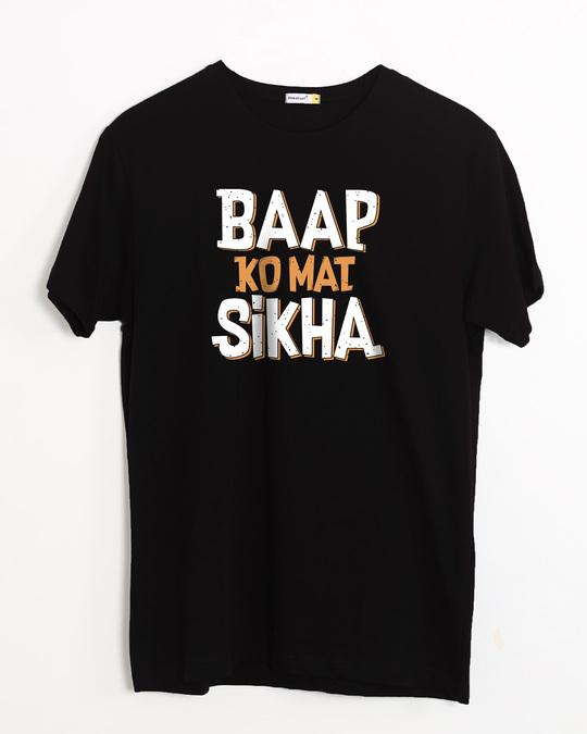 Shop Baap Ko Mat Sikha Half Sleeve T-Shirt-Front