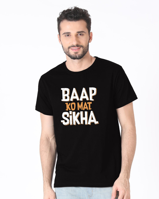 Shop Baap Ko Mat Sikha Half Sleeve T-Shirt-Back