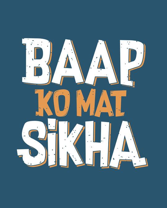 Shop Baap Ko Mat Sikha Half Sleeve T-Shirt