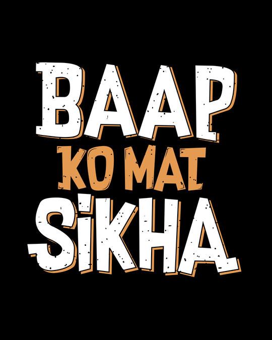 Shop Baap Ko Mat Sikha Round Neck 3/4th Sleeve T-Shirt
