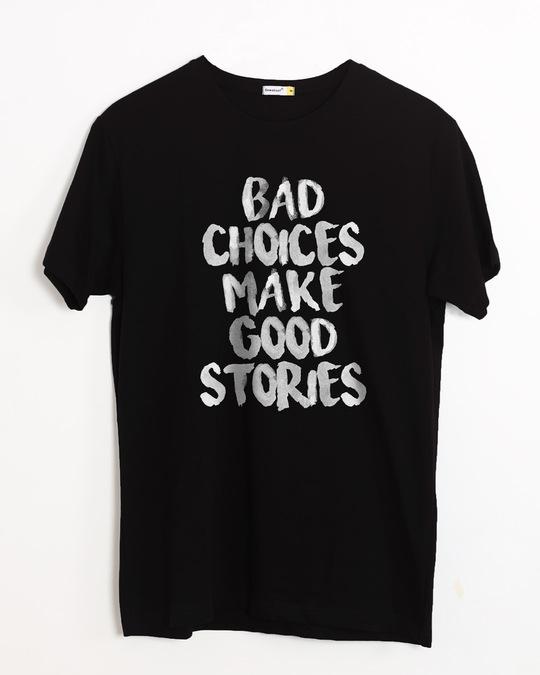 Shop Bad Choices Half Sleeve T-Shirt-Front