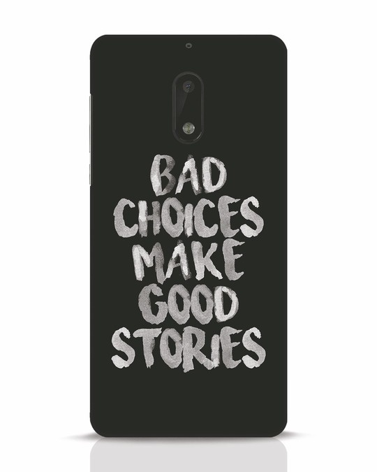 Shop Bad Choices Nokia 6 Mobile Cover-Front