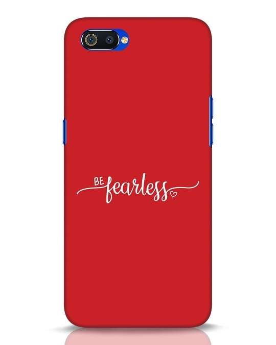 Shop Be Fearless Realme C2 Mobile Cover-Front