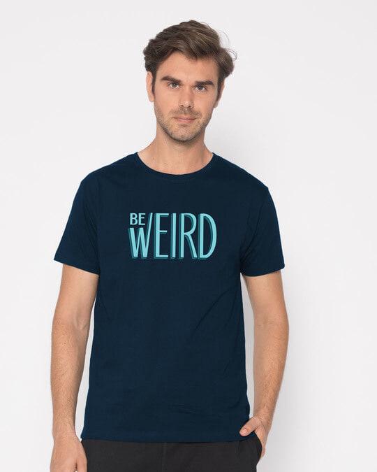Shop Be Weird Half Sleeve T-Shirt-Back