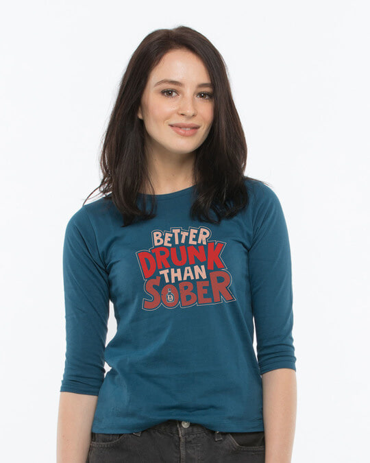 Shop Better Drunk Than Sober Round Neck 3/4th Sleeve T-Shirt-Front