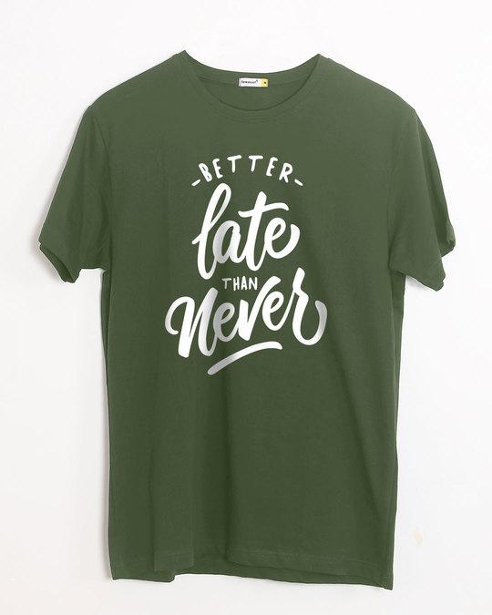 Shop Better Late Half Sleeve T-Shirt-Front