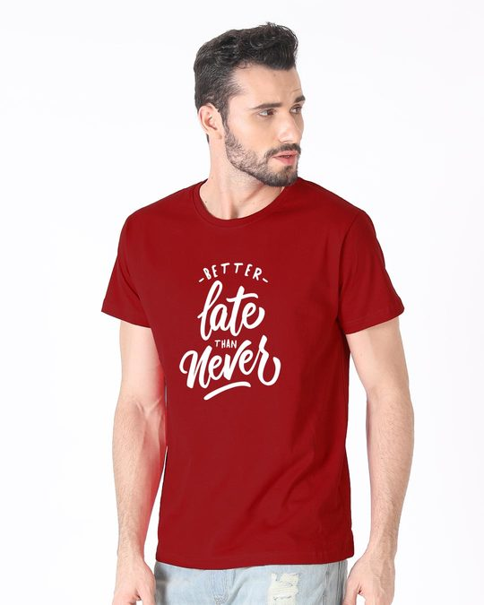 Shop Better Late Half Sleeve T-Shirt-Full