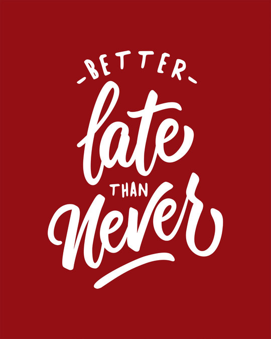Shop Better Late Half Sleeve T-Shirt