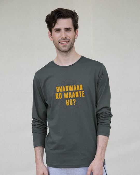 Shop Bhagwaan Ko Maante Ho? Full Sleeve T-Shirt-Front