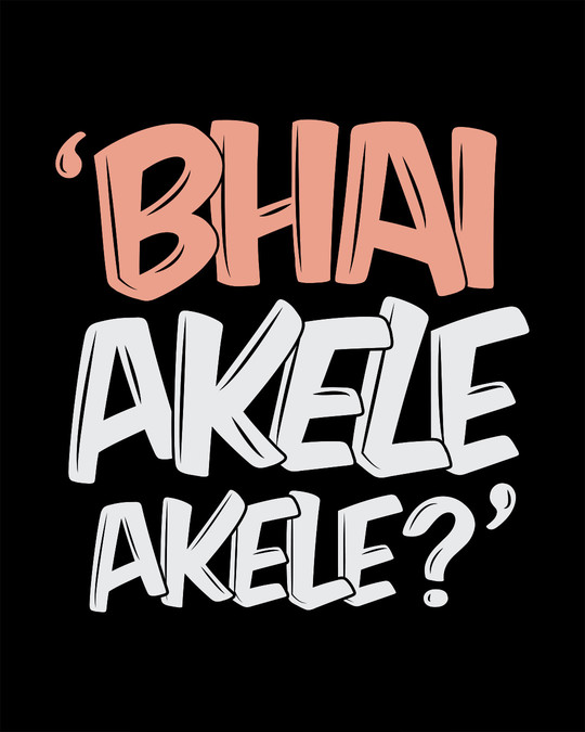 Shop Bhai Akele Akele Full Sleeve T-Shirt-Full