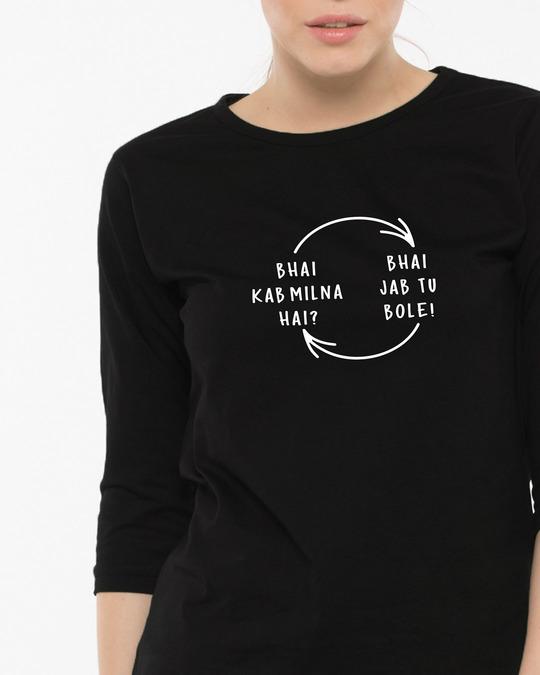 Shop Bhai Kab Milna Hai Round Neck 3/4th Sleeve T-Shirt-Front