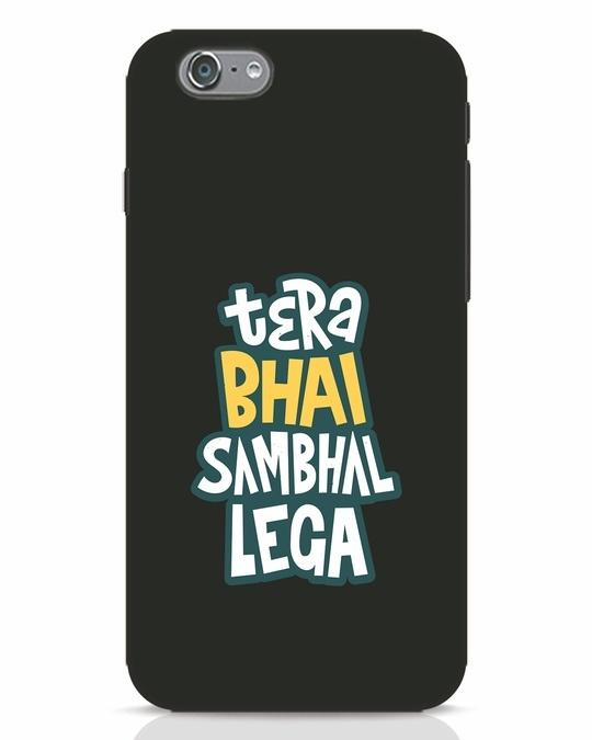 Shop Bhai Sambhal Lega iPhone 6s Mobile Cover-Front
